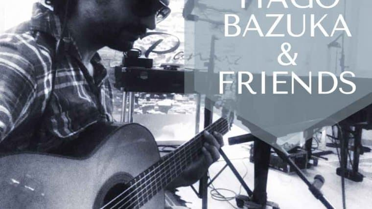 Tiago Bazuka & friends
