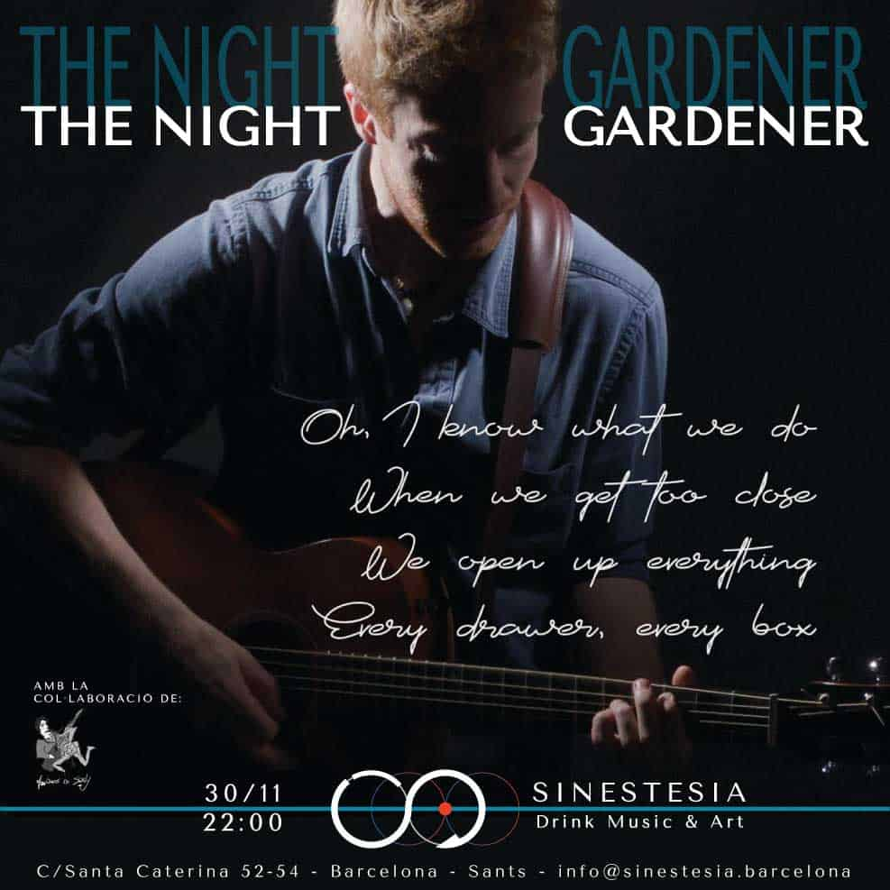 The Night Gardener @SINESTESIA, Barcelona, Sants