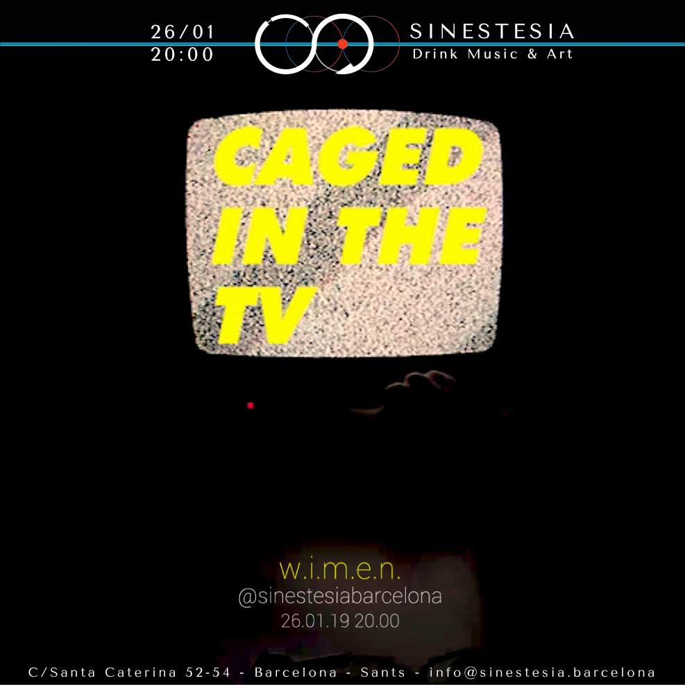Caged in the tv @SINESTESIA, Barcelona, Sants